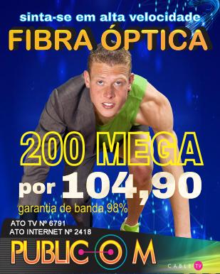 Pacote turbinado da Publicom com internet Fibra Óptica 200 Mega!! É muito mais velocidade e estabilidade
